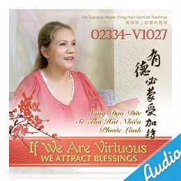 02334-V1027 If We Are Virtuous, We Attract Blessings(1,2)