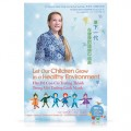 Video-1024(1,2,3) Let Our Children Grow in a Healthy Environment