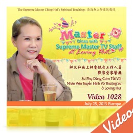 Video-1028 Master Dines with Supreme Master TV Staff at Loving Hut