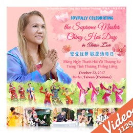 Video-1129 Joyfully Celebrating the Supreme Master Ching Hai Day in Divine Love